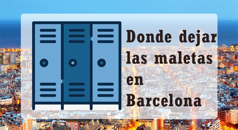 Donde dejar las maletas en Barcelona