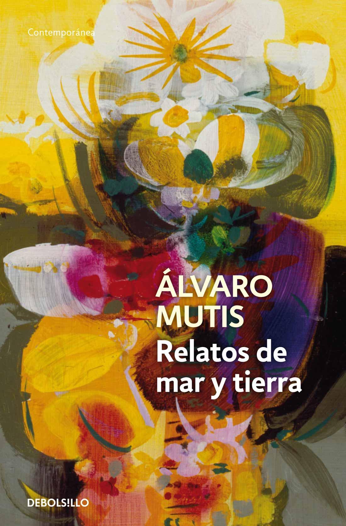 Relatos de mar y tierra de Álvaro Mutis