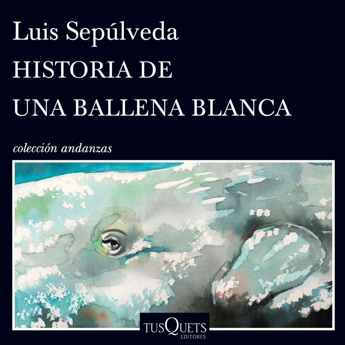 Historia de una ballena blanca, de Luís Sepúlveda